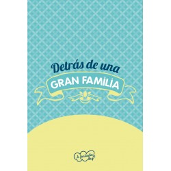 Postal FRASES. DETRÁS DE UNA GRAN FAMILIA